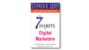 7 habits of digital marketing